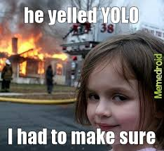 Hell Meme - yolo sawg fags go to hell meme by 1tyrell1 memedroid