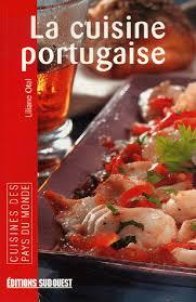 editions sud ouest cuisine la cuisine portugaise liliane otal decitre 9782879017402 livre