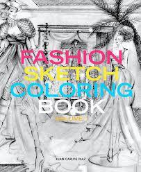 fashion sketch coloring book by juan carlos diaz arts