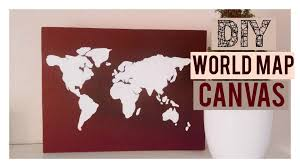 Canvas Map Of The World by Diy World Map Canvas Room Decor Youtube