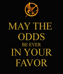 May The Odds Be Ever In Your Favor Meme - town slogan the hunger games