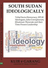 south sudan ideologically tribal socio democracy splm ideologues