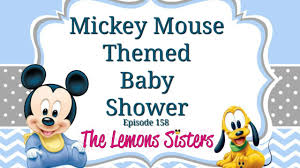 mickey mouse themed baby shower episode 158 youtube