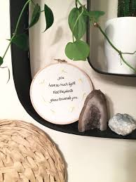 you have so much light that plants grow towards you embroidery