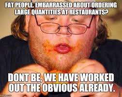 Fat People Meme - fat man eating imgflip