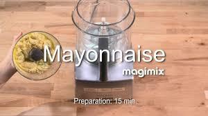 cuisine magimix mayonnaise recipe food processor magimix en