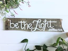be the light sign matthew 5 14 reclaimed wood sign bible