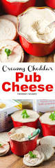 creamy cheddar pub cheese recipe cocktail party appetizers