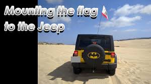 Car Antenna Flags How To Mount The Flag To The Jeep Youtube