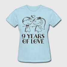 9th anniversary gift 9th anniversary gift t shirt spreadshirt