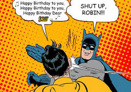 Batman Birthday Meme - pop art batman robin spoof slap meme personnalised happy birthday