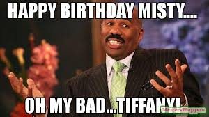 Misty Meme - happy birthday misty oh my bad tiffany meme steve harvey