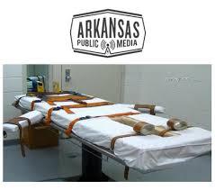 arkansas execution clemency secrecy get hearings rulings in arkansas 8 execution plan
