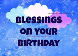 blessings on your birthday christian birthday free cards