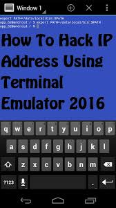 android terminal emulator how to hack ip address on android using terminal emulator hd