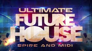ultimate future house reveal sound spire presets u0026 midi youtube