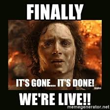 We Are Done Meme - finally we re live frodo it s done meme generator