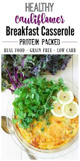 healthy cauliflower breakfast casserole low carb recipes to