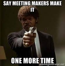 Memes Makers - meeting makers make it or do they recovery humor pinterest