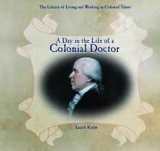 a day in the life of a colonial doctor the library of living and