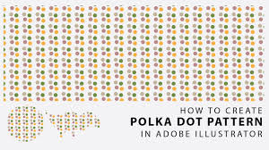 illustrator pattern polka dots how to create polka dot pattern in illustrator cs6 youtube