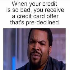 Bad Credit Meme - bad credit funny memes daily lol pics