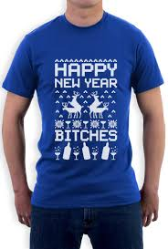new year shirts happy new year bitches sweater reindeer t shirt gift