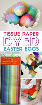 paper easter eggs how to dye easter eggs with tissue paper the crafty stalker