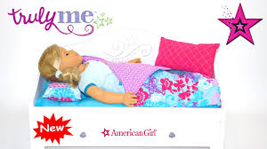 new trundle bed and bedding american doll truly me youtube