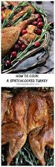 how to make turkey for thanksgiving dinner how to cook a spatchcocked turkey cravings of a lunatic