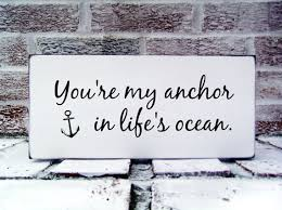 nautical wedding sayings nautical wedding sign you re my anchor in s