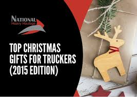 top gifts for truckers 2015 edition