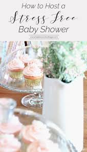 for a baby shower how to host a stress free baby shower bellewood cottage