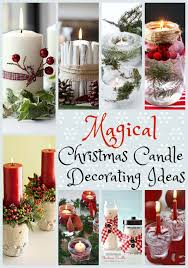 christmas candle centerpiece ideas magical christmas candle decorating ideas to inspire you all about