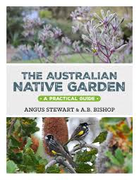 australia native plants the australian native garden angus stewart and ab bishop