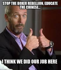 Chinese Meme Generator - meme creator stop the boxer rebellion educate the chinese i