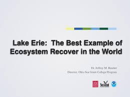 ppt lake erie the best example of ecosystem recover in the