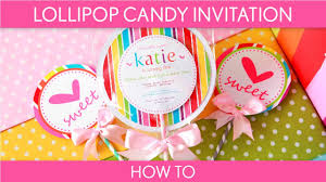 Invitations Birthday Cards How To Make Cute Lollipop Candy Invitation Birthday Party