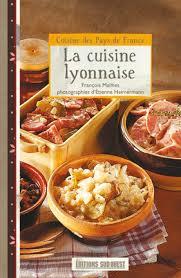la cuisine lyonnaise la cuisine lyonnaise éditions sud ouestéditions sud ouest