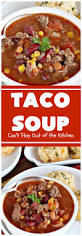 soup kitchen meal ideas taco soup can u0027t stay out of the kitchen you ca u2026 main course