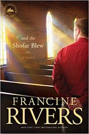 and the shofar blew moving fiction francine rivers