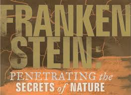 new exhibit frankenstein and the secrets of nature