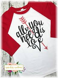 valentines day shirt all you need is s day shirt