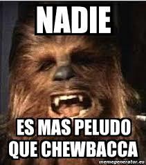 Chewbacca Memes - meme personalizado nadie es mas peludo que chewbacca 4125624