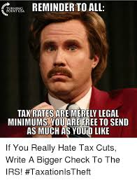 Legal Memes - f rypaa turning point usa reminder to all tax rates are merely legal