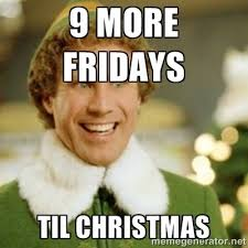 Meme Creator Winter Is Coming - 9 more fridays til christmas buddy the elf meme generator