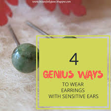 sensitive earrings beauty fables 4 genius ways to wear earrings with sensitive ears