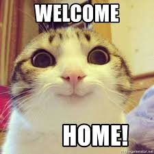 Welcome Home Meme - welcome home funny cat meme generator