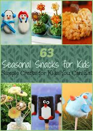 seasonal snacks for kids simple crafts for kids you can eat
