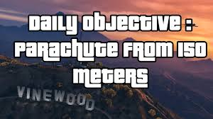 gtav online daily objective parachute from 150 meters youtube